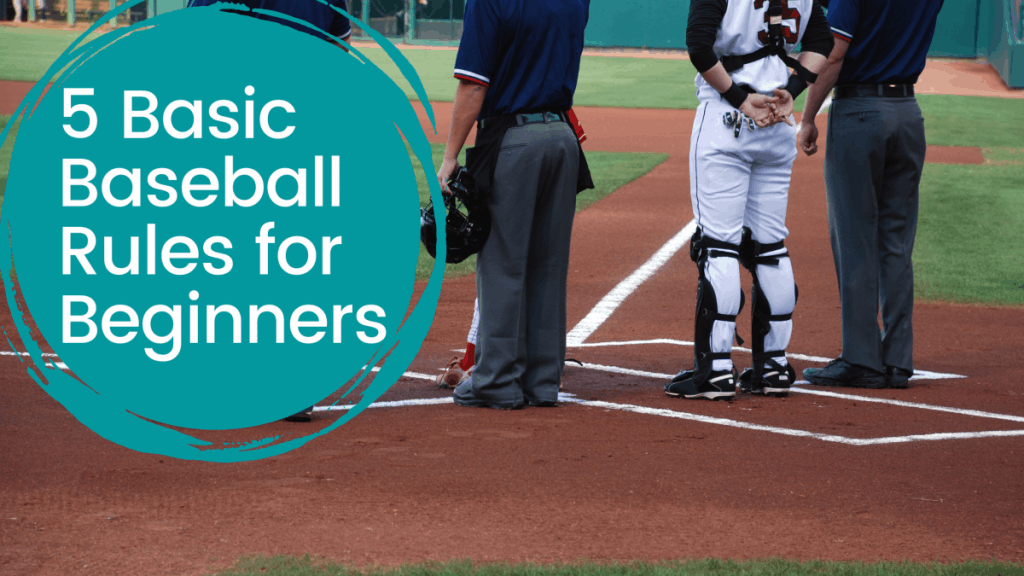 5 Basic Baseball Rules for Beginners