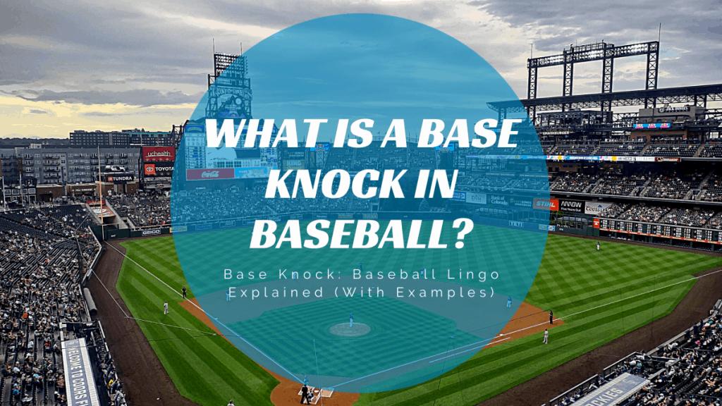 Base Knock in Baseball