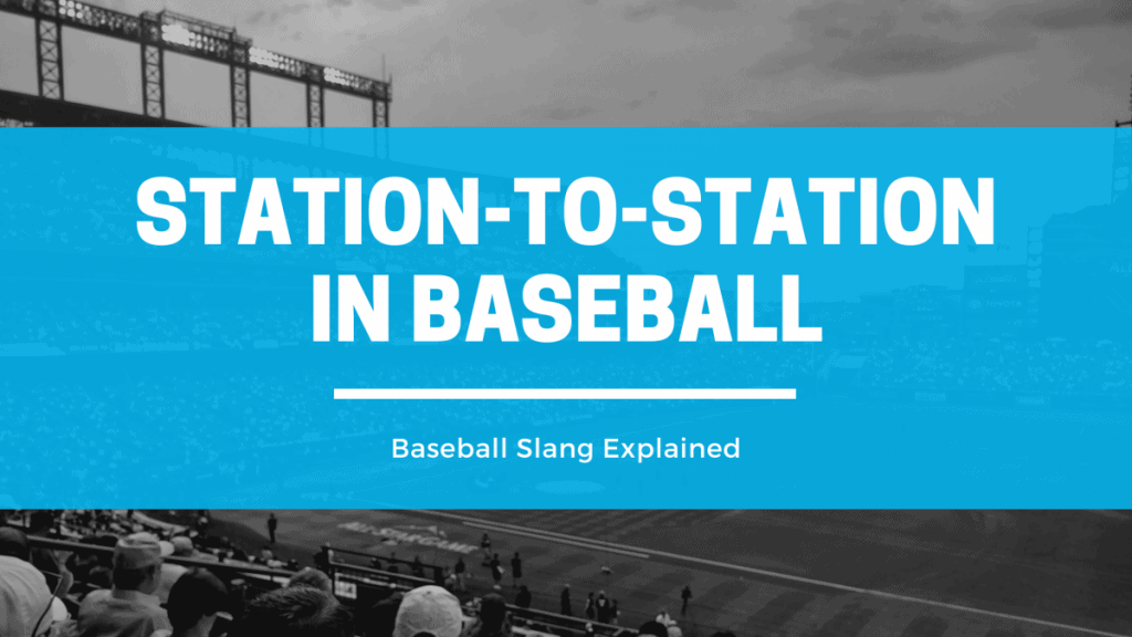 Station-to-Station in Baseball