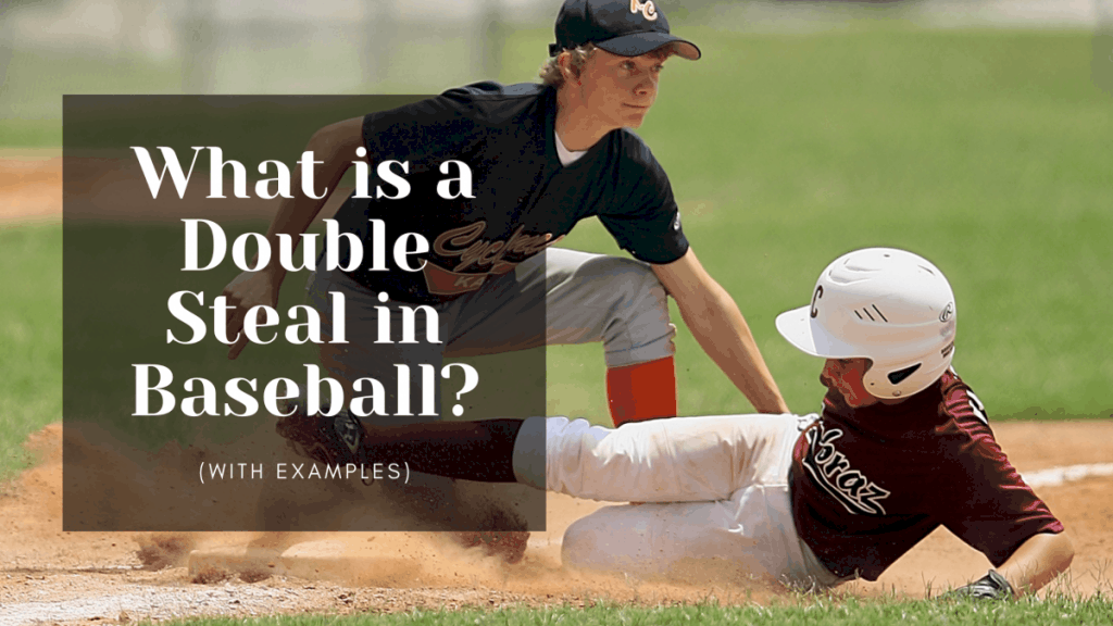 What is a Double Steal in Baseball (With Examples)